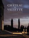 Château de Villette. Fastes d'un décor à la française