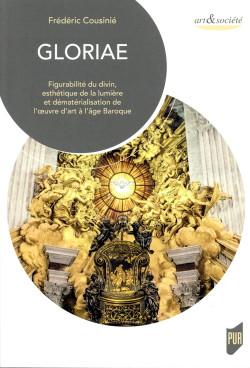 Gloriae - Figurabilité du divin, esthétique de la lumière et dématérialisation de l'oeuvre d'art à l'âge Baroque