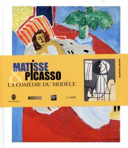 Matisse et Picasso. La comédie du modèle
