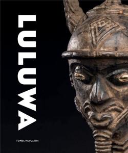 Luluwa. Art d'Afrique centrale entre ciel et terre