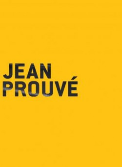 Jean Prouvé - Catalogue d'exposition de Nancy