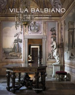 Villa Balbiano. Splendeurs italiennes sur le lac de Côme