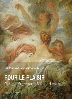 Pour le plaisir. Rubens, Fragonard, Bastien-Lepage