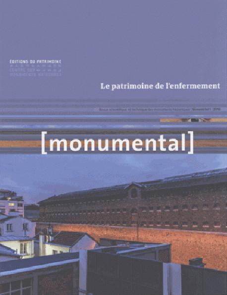 Monumental 2018-1 : Le patrimoine de l'enfermement