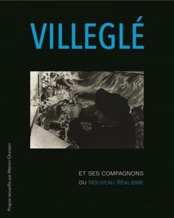 Jacques Villeglé et ses compagnons du Nouveau Réalisme