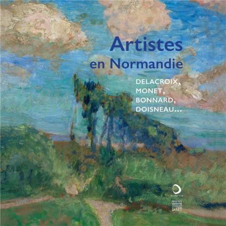 Artistes en Normandie - Delacroix, Monet, Bonnard, Doisneau...
