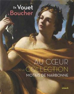 De Vouet à Boucher, au coeur de la collection Motais de Narbonne