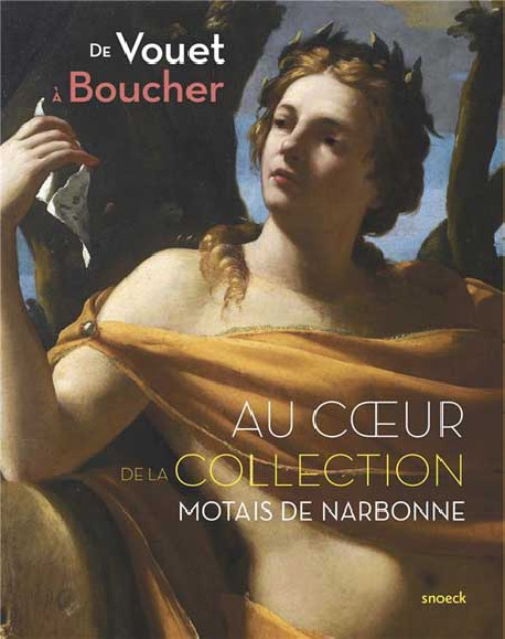 De Vouet à Boucher, au coeur de la collection Motais de Narbonne