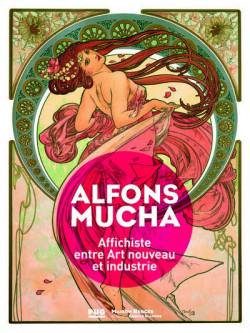 Alfons Mucha. Affichiste entre Art nouveau et industrie
