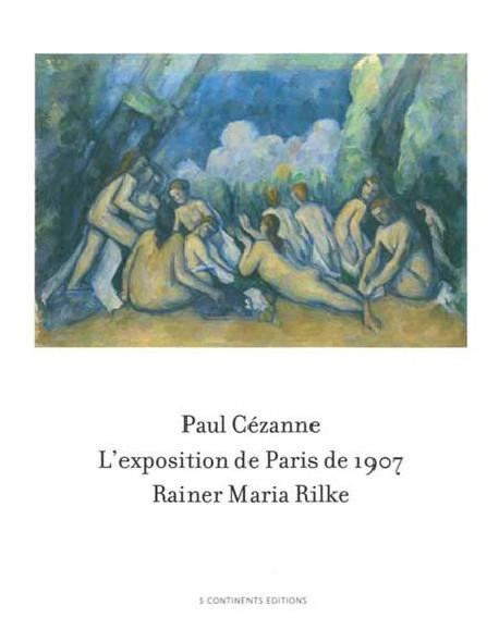 Paul Cézanne. L'exposition de Paris de 1907 par Rainer Maria Rilke