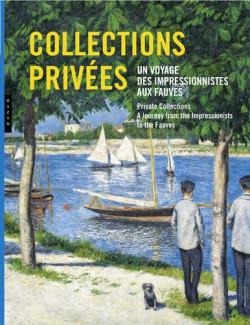 Collections privées, un voyage des impressionnistes aux fauves