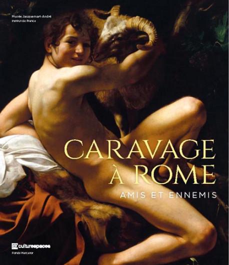 Caravage à Rome. Amis et ennemis