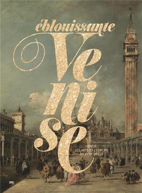 Éblouissante Venise au XVIIIe siècle