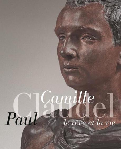 Camille Claudel, Paul Claudel - Le rêve et la vie