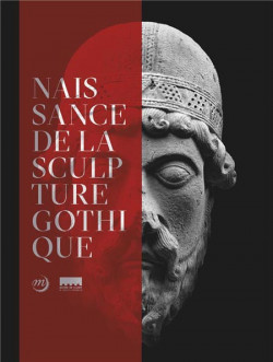La naissance de la sculpture gothique. Saint-Denis, Paris, Chartres