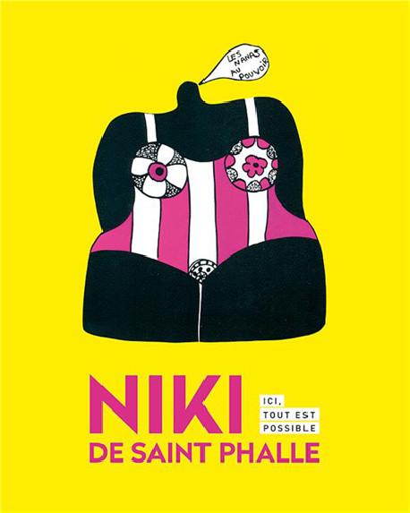 Niki de Saint Phalle. Ici, tout est possible