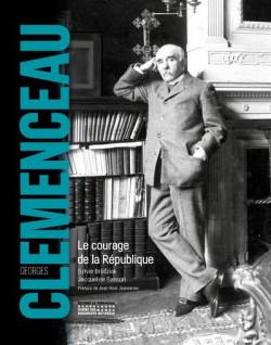 Georges Clemenceau, le courage de la République