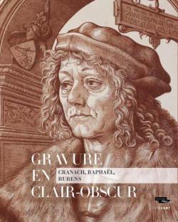 Gravure en clair-obscur. Cranach, Raphaël, Rubens