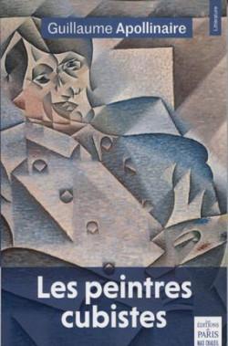 Les peintres cubistes. Méditations esthétiques & autres textes sur le Cubisme