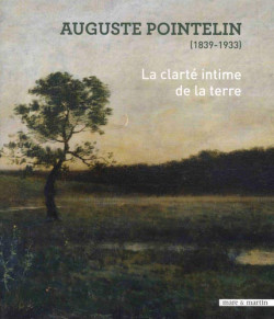 Auguste Pointelin (1839-1933). La clarté intime de la terre