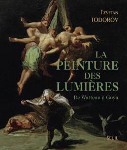 La peinture des Lumières. De Watteau à Goya