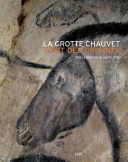 La grotte Chauvet - L'art des origines