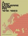 A l'Est, la guerre sans fin - 1918-1923