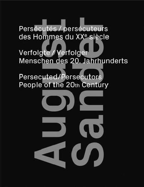 August Sander. Persécutés/persécuteurs des hommes XXe siècle