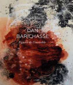 Dan Barichasse. Figures de l'invisible