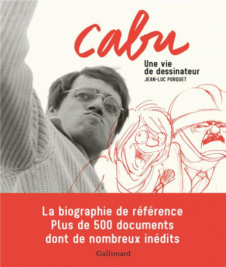 Cabu. Une vie de dessinateur