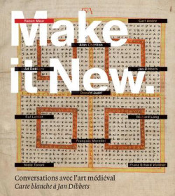 Make it new. Conversations avec l'art médiéval - Carte blanche à Jan Dibbets