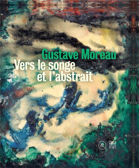 Gustave Moreau, vers le songe et l'abstrait