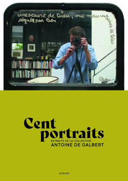 Cent portraits de la Collection Antoine de Galbert
