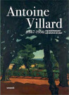 Antoine Villard (1867-1934), un indépendant au service de l'art