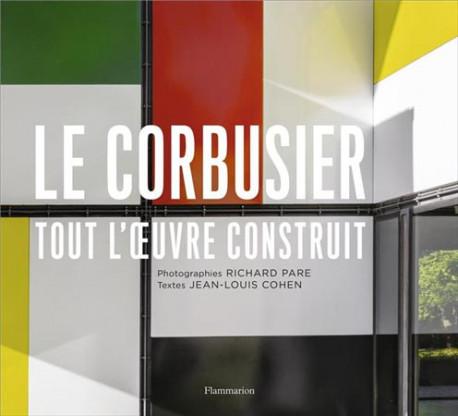 Le Corbusier. Tout l'œuvre construit