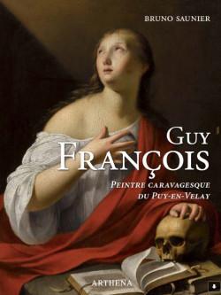 Guy François (vers 1578-1650), peintre caravagesque du Puy-en-Velay