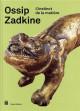 Ossip Zadkine. L'instinct de la matière