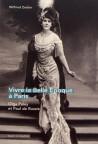 Vivre la Belle Epoque à Paris. Olga Paley et Paul de Russie
