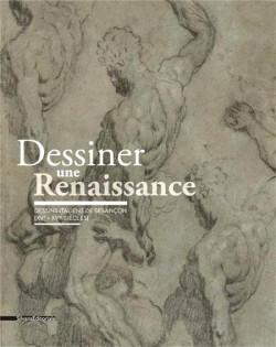 Dessiner une Renaissance. Dessins italiens de Besançon (XVe-XVIe siècles)