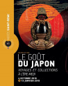 Le goût du Japon, voyages et collections à l'ère Meiji