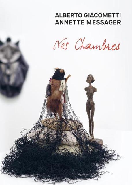 Alberto Giacometti / Annette Messager - Nos Chambres