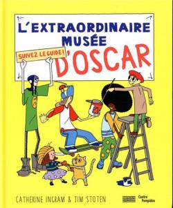 Art Jeunesse - L'extraordinaire musée d'Oscar. Suivez le guide !