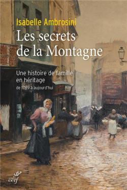 Les secrets de la Montagne - Une histoire de famille en héritage de 1789 à aujourd'hui