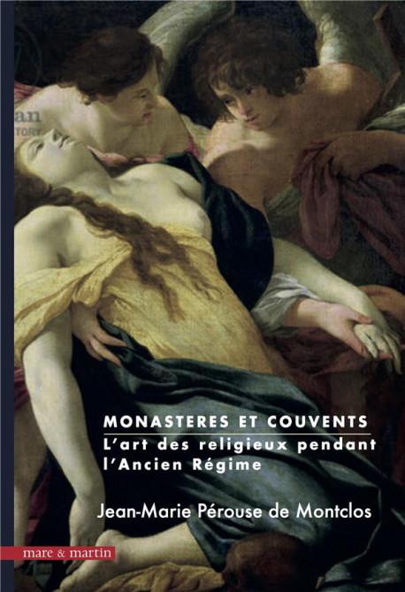 Monastères et couvents. L'art des religieux pendant l'Ancien Régime