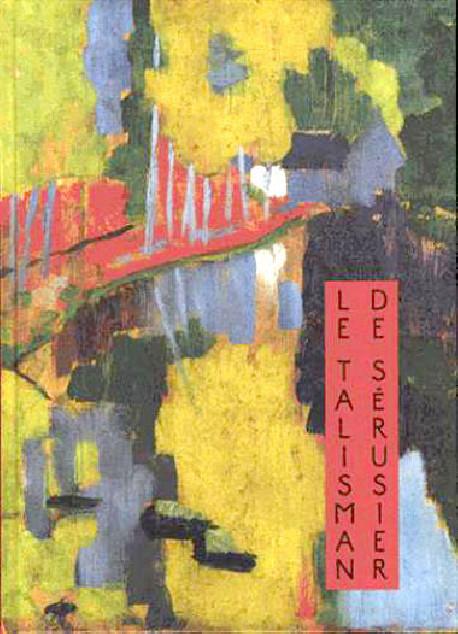 Le talisman de Paul Sérusier. Une prophétie de la couleur