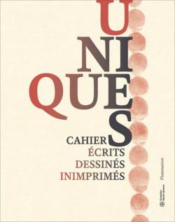 Unique(s) - Carnets écrits, dessinés, inimprimés
