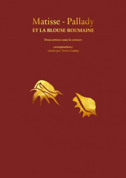Matisse-Pallady et la blouse roumaine. Deux artistes sous la censure