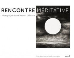 Rencontre méditative. Photographies de Michel Graniou