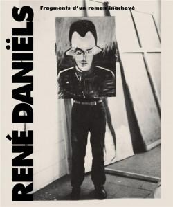 René Daniëls, fragments d'un roman inachevé