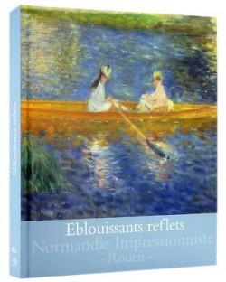 Eblouissants reflets, 100 chefs-d'oeuvre impressionnistes - Musée des Beaux art de Rouen